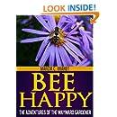 Bee Happy (The Adventures of the Wayward Gardener Book 1)