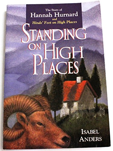 Standing on High Places: The Story of Hannah Hurnard and Hinds' Feet on High Places ()