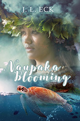 Naupaka Blooming: A Hawaiian Reincarnation Romance by [Eck, J.L.]