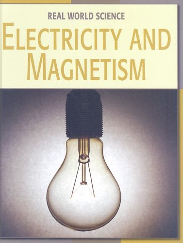 Electricity and Magnetism (Real World Science) by Brand: Cherry Lake Publishing