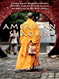 American Shaolin: Flying Kicks, Buddhist Monks, and the Legend of Iron Crotch: An Odyssey in theNe w China