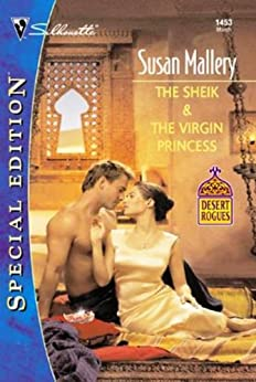 The Sheik & The Virgin Princess (Desert Rogues Book 5) by [Mallery, Susan]