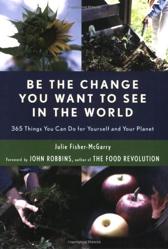 Download be the change you want to see in the world 365 things you download be the change you want to see in the world 365 things you can do for yourself and your planet book pdf audio idxctbilk solutioingenieria Gallery
