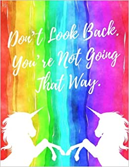 Dont Look Back Youre Not Going That Way Quote Journal Lined
