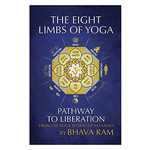 The 8 Limbs of Yoga: Pathway to Liberation (Yoga My Saved How Life)