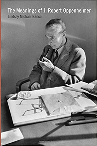 Book The Meanings of J. Robert Oppenheimer (The Iowa Series in Contemporary Literature and Culture)