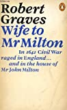 Wife to Mr. Milton, Robert Graves, 0140010246