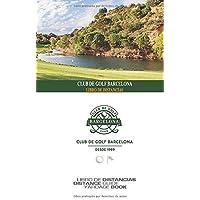 Golf Barcelona - Libro de Distancias: SkyGolfspain.com - Yardage Book (Libro de Distancias / Yardage Book)