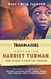 Featuring Harriet Tubman and Other Christian Heroes, Dave Jackson and Neta Jackson, 0764206664