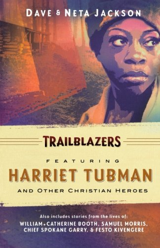Trailblazers: Featuring Harriet Tubman and Other Christian Heroes (Trailblazer Books)