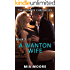 A WANTON WIFE (MMF Bisexual Menage): (First Time Hotwife Erotica) (The Hotwife Chonicles Book 3)
