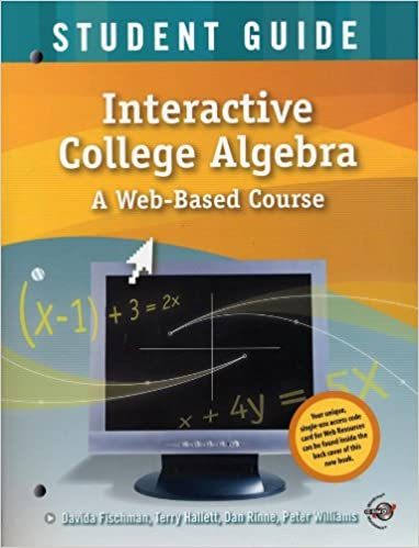 Interactive College Algebra: Student Guide with Student CD-ROM: A Web-Based Course (Key Curriculum Press)