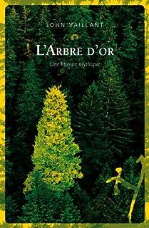 L'arbre d'or : vie et mort d'un géant canadien, Vaillant, John