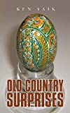 Old Country Surprises, Ken Saik, 1475945566
