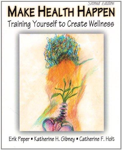 Make Health Happen: Training Yourself to Create Wellness