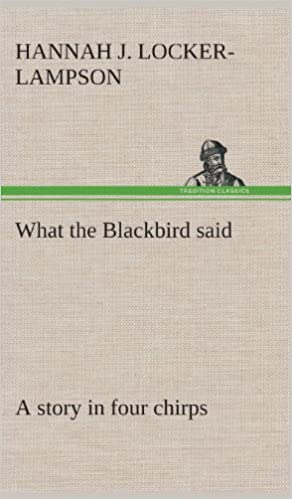 Book What the Blackbird said A story in four chirps