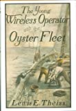 img - for Young Wireless Operator with the Oyster Fleet book / textbook / text book