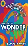 Invitation to Wonder, Elizabeth Ayres, 0984517847