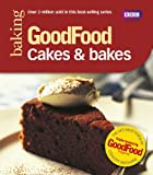 Good Food: 101 Cakes & Bakes: Tried and tested Recipes