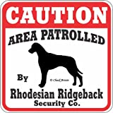 """Dog Yard Sign """"Caution Area Patrolled By Rhodesian Ridgeback Security Company"""""""