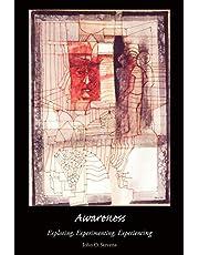 Awareness: Exploring, Experimenting, Experiencing