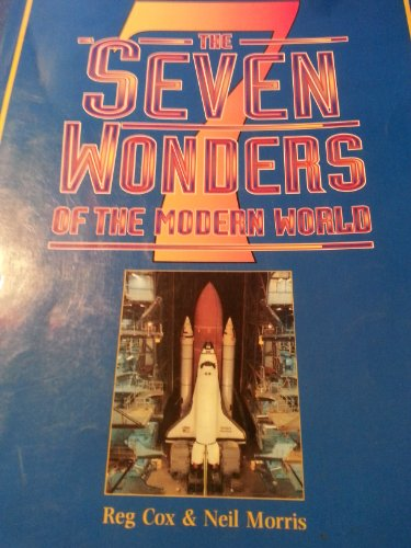 The Seven Wonders of the Modern World (The Wonders of the World Series)