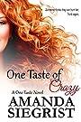 One Taste of Crazy (A One Taste Novel Book 3)