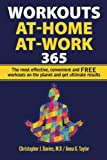 WORKOUTS:At-Home At-Work 365: The Most Effective, Convenient, and FREE Workouts on the Planet and Get Ultimate Results