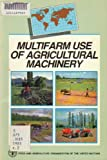 Multifarm Use of Agricultural Machinery, Food and Agriculture Organization of the United Nations, 9251014698