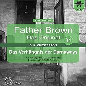 Das Verhängnis der Darnaways (Father Brown - Das Original 31) Audiobook