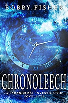 Chronoleech: A Paranormal Fantasy Story (The Vincent Castan Series) by [Fisher, Bobby]