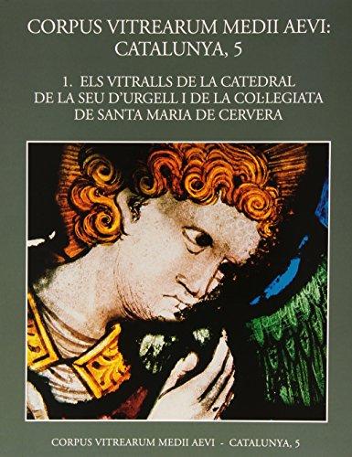 Descargar Libro Els Vitralls De La Catedral De La Seu D'urgell I De La Col·legiata De Santa Maria De Cervera Joan Vila-grau