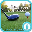 Improve Your Golf Game: Focus & Concentration (Hypnosis & Meditation) Speech by Erick Brown