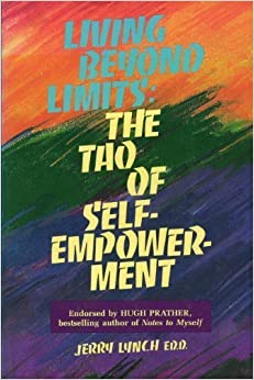 Living Beyond Limits: The Tao of Self-Empowerment