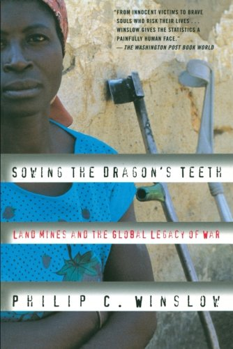Sowing the Dragon's Teeth: Land Mines and the Global Legacy of War ()