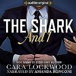 The Shark and I | Cara Lockwood