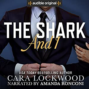 The Shark and I Audiobook by Cara Lockwood Narrated by Amanda Ronconi