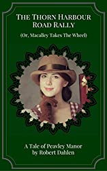 The Thorn Harbour Road Rally (Or, Macalley Takes The Wheel) (Peavley Manor)
