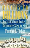 Pennies to Billions, Thomas Fisher, 1432737678
