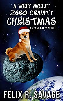 A Very Merry Zero-Gravity Christmas: A Sol System Renegades Christmas Story by [Savage, Felix R.]