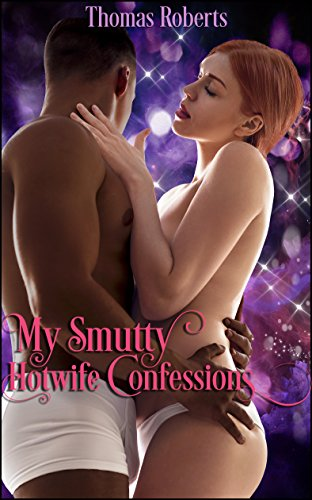 My Smutty Hotwife Confessions