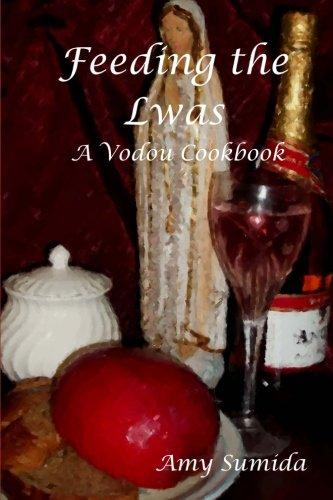 Feeding the Lwas: A Voodou Cookbook