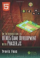 An Introduction to HTML5 Game Development with Phaser.js Front Cover