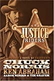 The Justice Riders, Chuck Norris and Ken Abraham, 0805444300
