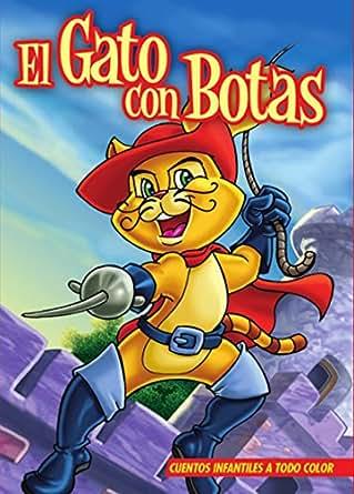 EL GATO CON BOTAS. Libro ilustrado para chicos de 3 a 8.: El clásico cuento de hadas de Charles Perrault ilustrado con maravillosos dibujos para contar .