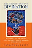 The Complete Guide to Divination, Cassandra Eason, 1580911382