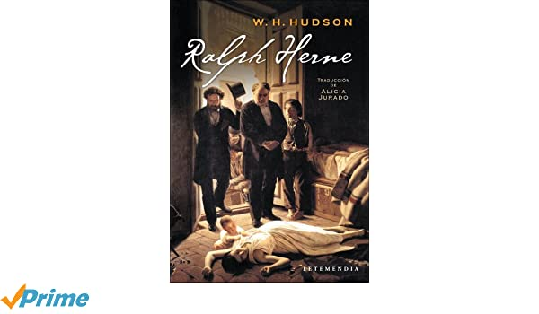 Ralph Herne (Spanish Edition): William H. Hudson, Letemendia: 9789871316038: Amazon.com: Books