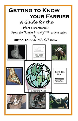 Getting to Know Your Farrier: A guide for the horse owner -