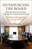 img - for Outsourcing the Board: How Board Service Providers Can Improve Corporate Governance book / textbook / text book