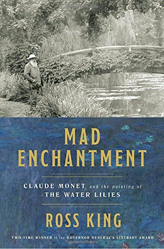 Mad Enchantment: Claude Monet and the Painting of the Water (Nympheas Water Lilies)